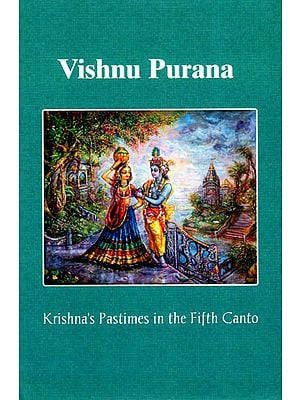 Vishnu Purana (Krishna's Pastimes in the Fifth Canto)