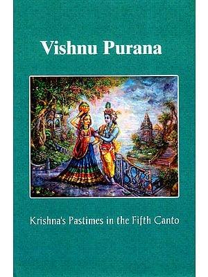 Vishnu Purana (Krishna's Pastimes in the Fifth Canto)