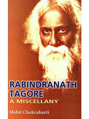 Rabindranath Tagore- A Miscellany