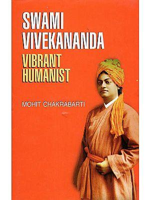 Swami Vivekananda- Vibrant Humanist