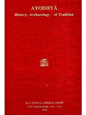 Ayodhya- History, Archaeology and Tradition (An Old and Rare Book)