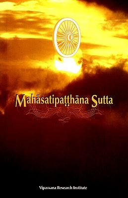 Mahasatipatthana Sutta (The Great Discourse on the Establishing of Awareness)