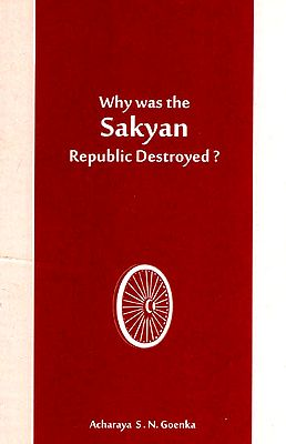 Why was the Sakyan Republic Destroyed?