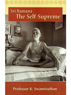 Sri Ramana: The Self-Supreme