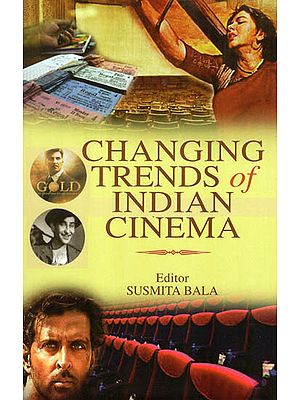 Changing Trends of Indian Cinema