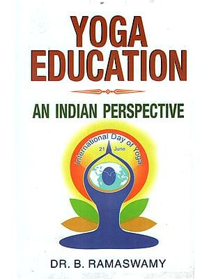 Yoga Education- An Indian Perspective