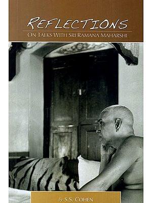 Reflections: On Talks with Sri Ramana Maharshi