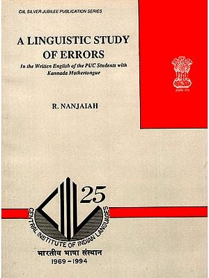 A Linguistic Study of Errors (In the Written English of the PUC Students With Kannada Mothertongue)