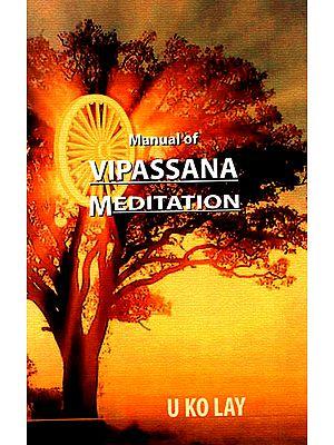 Manual of Vipassana Meditation