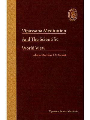 Vipassana Meditation and the Scientific World View