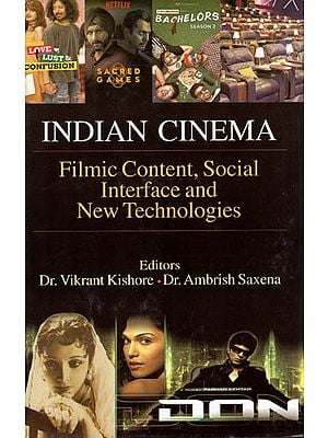 Indian Cinema - Filmic Content, Social Interface and New Technologies