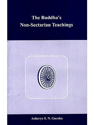 The Buddha's Non-Sectarian Teachings