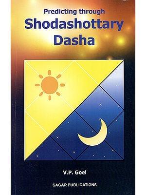 Predicting Through Shodashottary Dasha