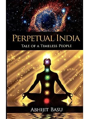 Perpetual India (Tale of A Timeless People)