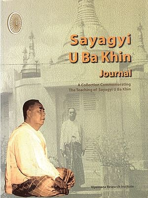 Sayagi U Ba Khin Journal (A Collection of His Teachings)