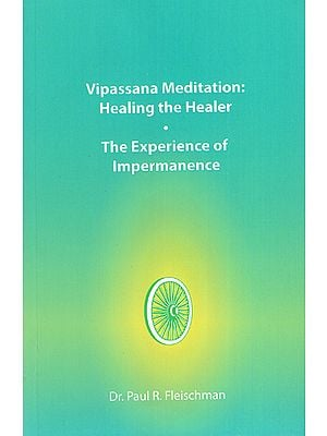 Vipassana Meditation: Healing the Healer- The Experience of Impermanence