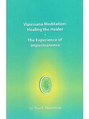 Vipassana Meditation: Healing the Healer- The Experience of Impermanence