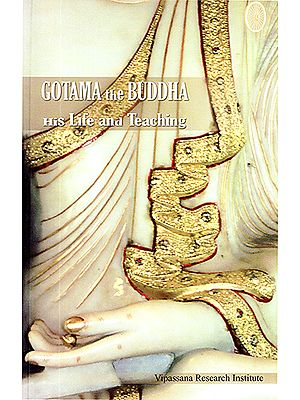 Gotama the Buddha: His LIfe and Teaching