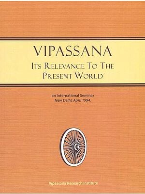 Vipassana- Its Relevance to the Present World