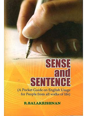 Sense and Sentence (A Pocket Guide on English Usage for People from all Walks of Life)