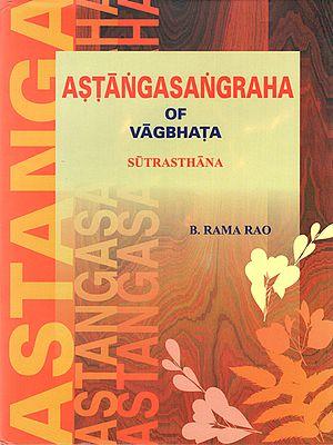 Astanga Sangraha of Vagbhata Sutrasthana (Volume-1)