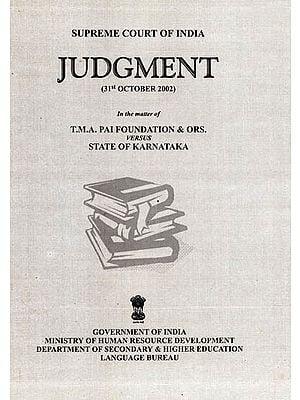 Supreme Court of India Judgement (31 October 2012) in the Matter of T.M.A Pai Foundations and Ors. Versus State of Karnatka