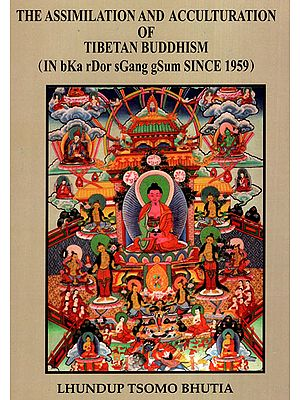The Assimilation and Acculturation of Tibetan Buddhism (IN bKa rDor sGang gSum Since 1959)