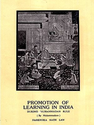 Promotion of Learning in India - During Muhammadan Rule