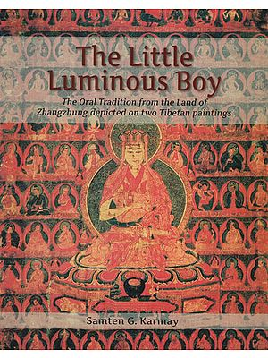 The Little Luminous Boy (The Oral Tradition from the Land of Zhangzhung Depicted on Two Tibetan Paintings)