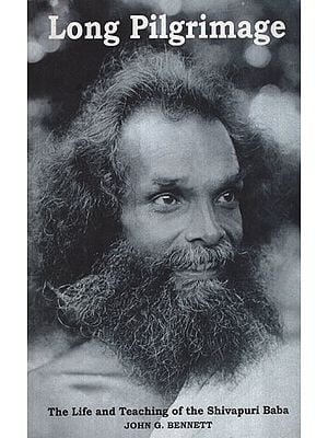 Long Pilgrimage (The Life and Teaching of the Shivapuri Baba)