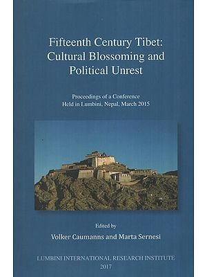 Fifteenth Century Tibet: Cultural Blossoming and Political Unrest