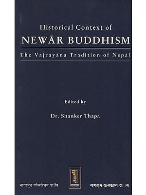 Historical Context of Newar Buddhism (The Vajrayana Tradition of Nepal)