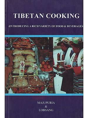 Tibetan Cooking (Introducing A Rich Variety of Food and Beverages)