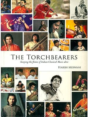 The Torchbearers (Keep the Flame of Indian Classical Music Alive)
