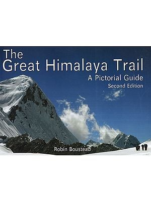 The Great Himalaya Trail (A Pictorial Guide Second Edition)