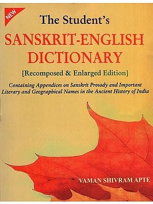 The Student's Sanskrit-English Dictionary (Recomposed & Enlarged Edition)