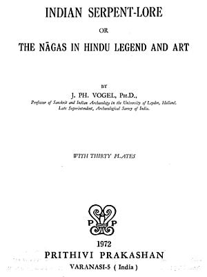 Indian Serpent-Lore or The Nagas in Hindu Legend and Art (An Old and Rare Book)