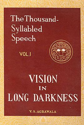 The Thousand Syllabled Speech - Vision in Long Darkness (Being a Study in Cosmic Symbolism in its Vedic Version)- Pinholed and An Old and Rare Book