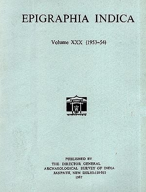 Epigraphia Indica- Volume XXX: 1953-54 (An Old and Rare Book)