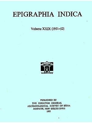Epigraphia Indica- Volume XXIX: 1951-52 (An Old and Rare Book)