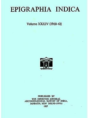 Epigraphia Indica- Volume XXXIV: 1960-61 (An Old and Rare Book)