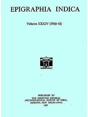 Epigraphia Indica- Volume XXXIV: 1960-61 (An Old and Rare Book)