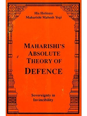 Maharishi's Absolute Theory of Defence (Sovereignty in Invincibility)