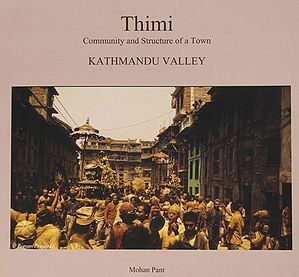 Thimi (Community and Structure of a Town Kathmandu Valley)