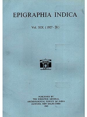 Epigraphia Indica Volume XIX: 1927-28 (An Old and Rare Book)