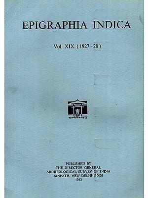 Epigraphia Indica Volume XIX: 1927-28 (An Old and Rare Book)