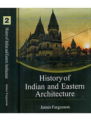 History of Indian and Eastern Architecture (Set of 2 Volumes)