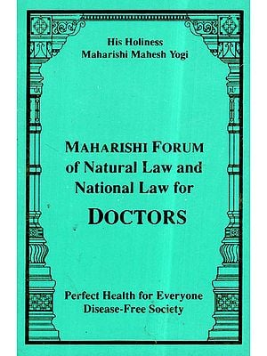 Maharishi Forum of Natural Law and National Law for Doctors (Perfect Health for Everyone Disease-Free Society)