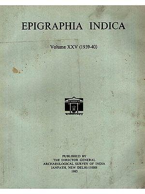 Epigraphia Indica Volume XXV: 1939-40 (An Old and Rare Book)