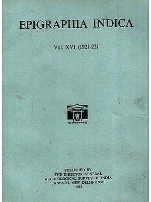Epigraphia Indica Volume XVI: 1921-22 (An Old and Rare Book)